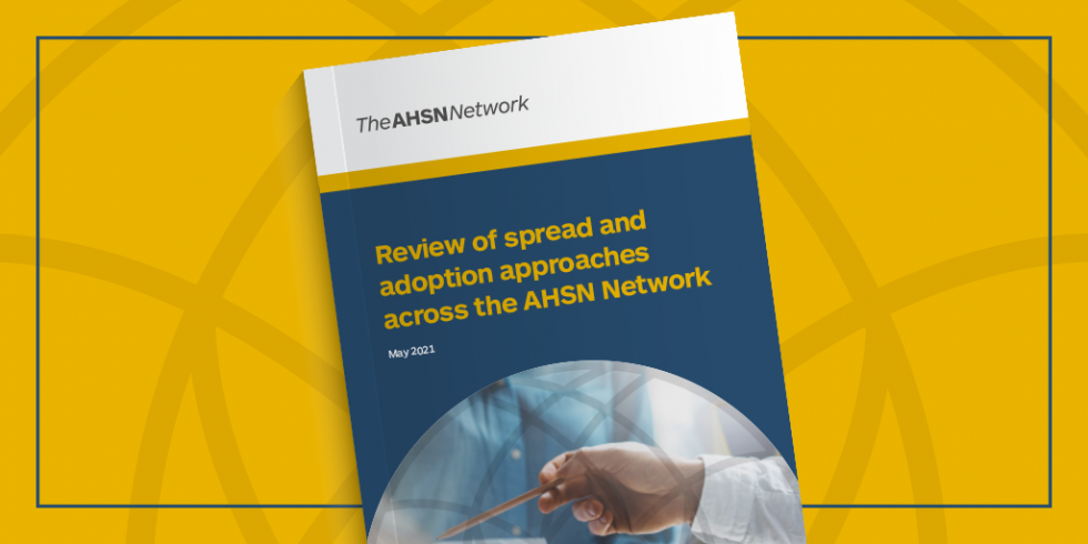 In-depth review of spread and adoption approaches published by AHSN Network